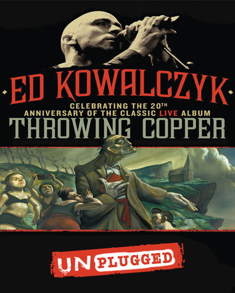 Ed Kowalczyk <br/> Throwing Copper Unplugged – 20th Anniversary Tour