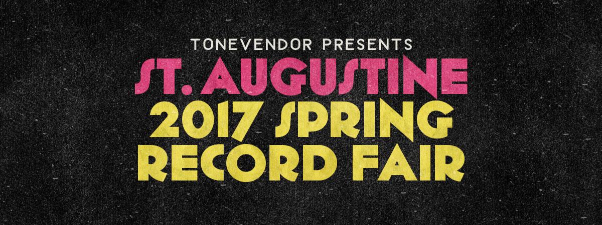 ToneVENDOR presents the St. Augustine 2017 Spring Record Fair