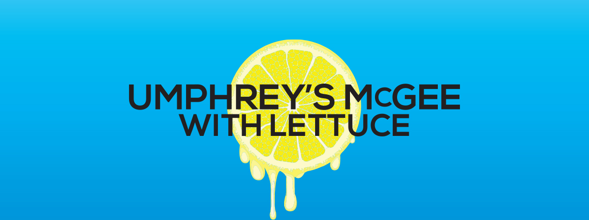 L4LM presents Making Lemonade: Umphrey's McGee and Lettuce