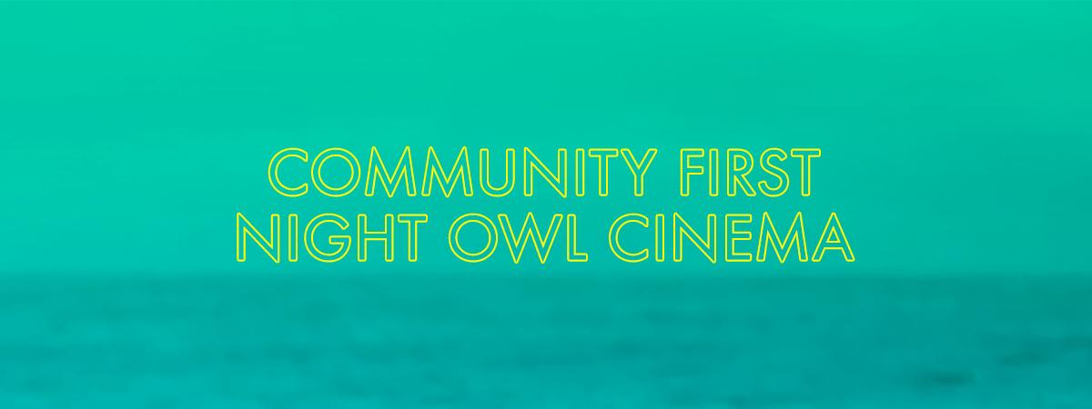Community First Night Owl Cinema Series