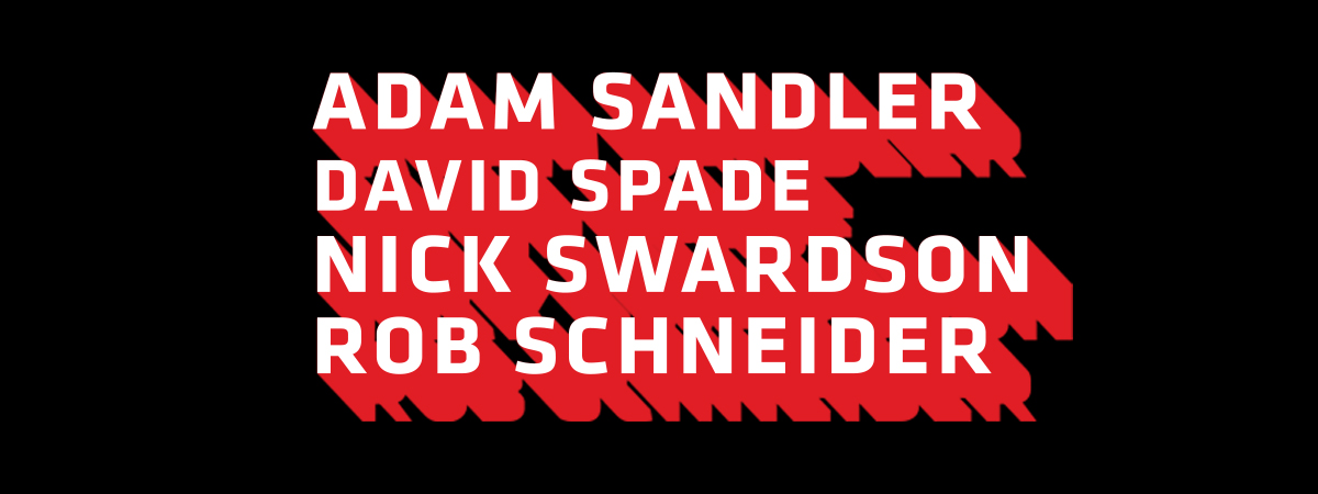Netflix Presents Adam Sandler with David Spade, Nick Swardson and Rob Schneider