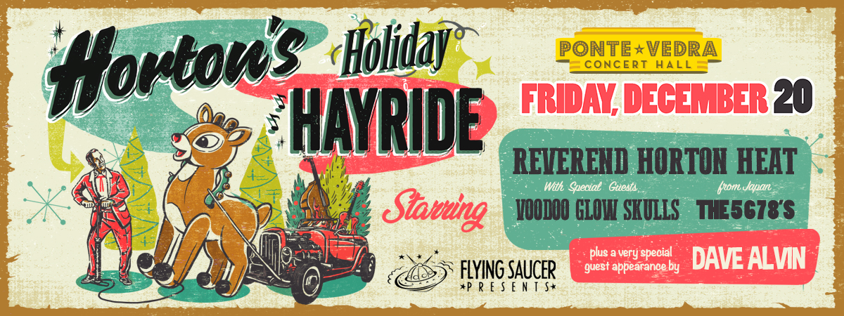 Horton's Holiday Hayride feat. The Reverend Horton Heat with guests The 5.6.7.8's, Voodoo Glow Skulls and Dave Alvin