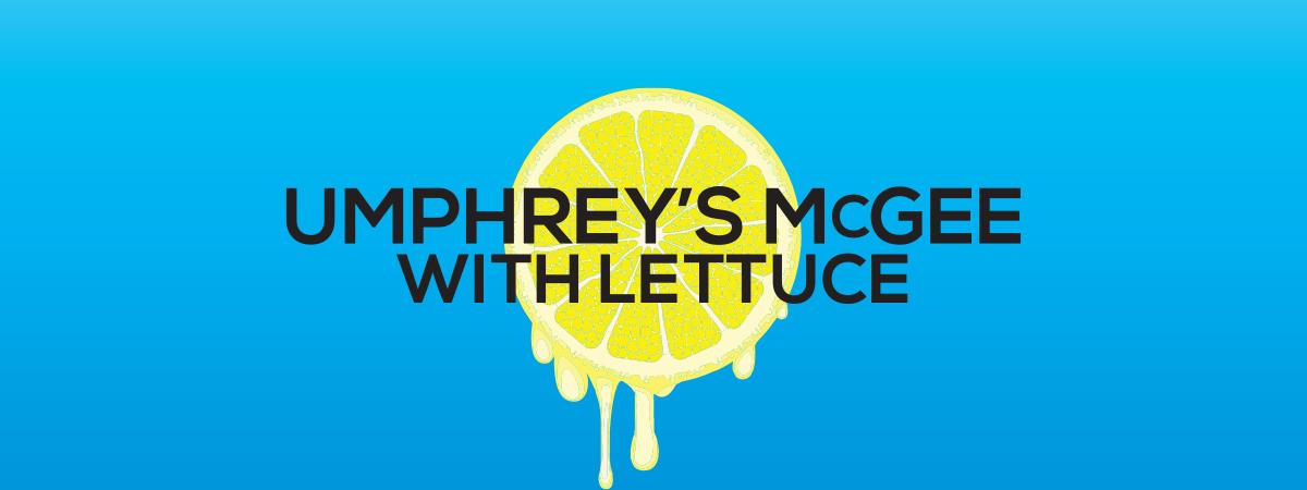 L4LM presents Making Lemonade: Umphrey's McGee and Lettuce