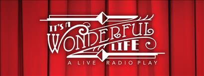 Apex Theatre presents 'It's A Wonderful Life: A Live Radio Play' Saturday Afternoon Performance